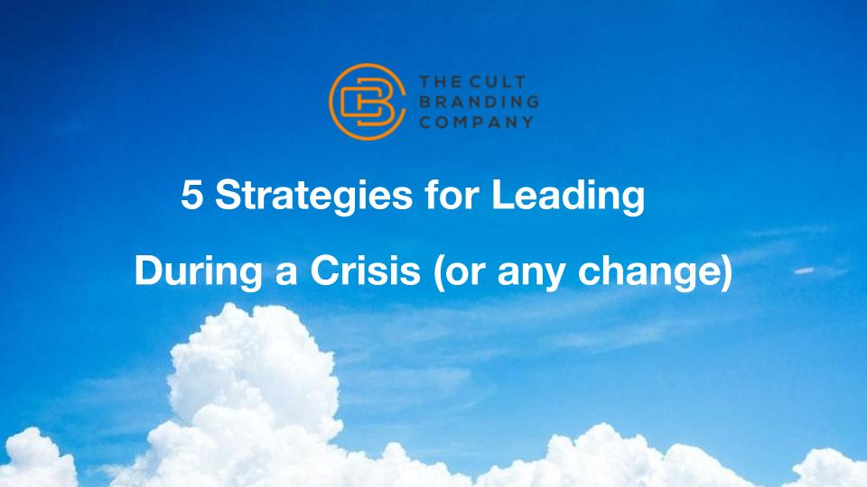 5 Strategies for Leading During a Crisis (or any change) slideshow