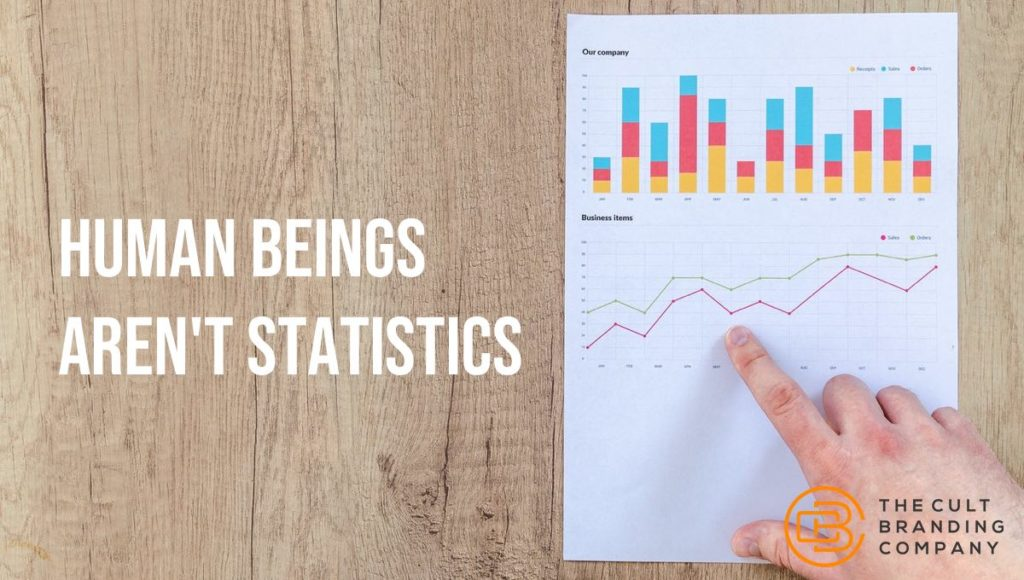 Human beings aren't statistics.